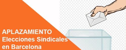 APLAZAMIENTO Elecciones Sindicales en Barcelona.
